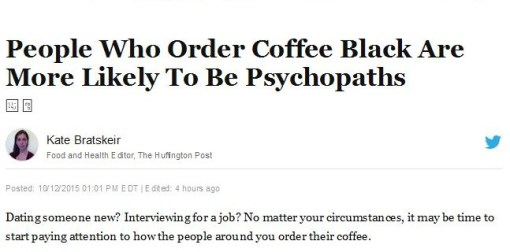 'People Who Order Coffee Black Are More Likely To Be Psychopaths'